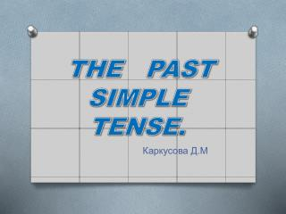 the Past Simple Tense   English Grammar Land    ,    .