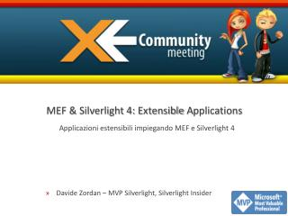 MEF & Silverlight 4:  Extensible A pplications