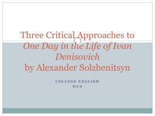 Three Critical Approaches to One Day in the Life of Ivan  Denisovich by Alexander Solzhenitsyn