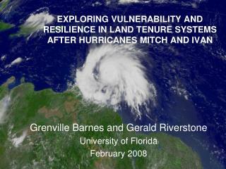EXPLORING VULNERABILITY AND RESILIENCE IN LAND TENURE SYSTEMS AFTER HURRICANES MITCH AND IVAN