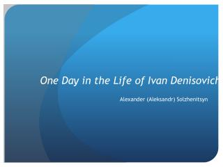 Notes on Characters from One Day in the Life of Ivan Denisovich