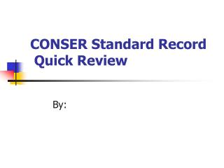 CONSER Standard Record    Quick Review