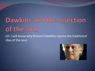Dawkins and the rejection of the soul