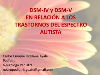 DSM-IV y DSM-V EN RELACIÓN A LOS  TRASTORNOS DEL ESPECTRO AUTISTA
