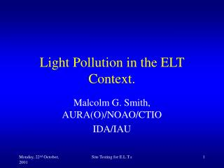 Light Pollution in the ELT Context.
