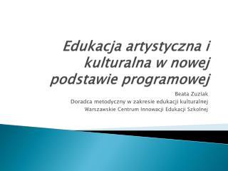 Edukacja artystyczna i kulturalna w nowej podstawie  programowej