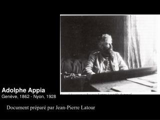 Adolphe Appia Genève, 1862 - Nyon, 1928