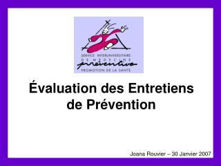 �valuation des Entretiens de Pr�vention
