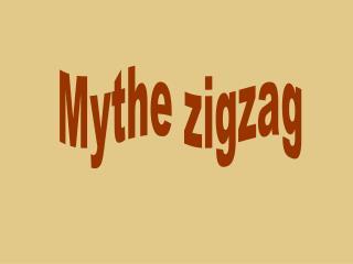 Mythe zigzag
