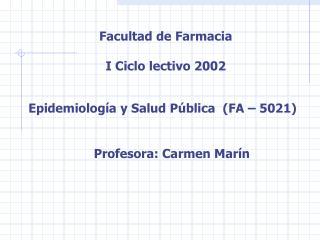 Facultad de Farmacia I Ciclo lectivo 2002