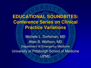EDUCATIONAL SOUNDBITES:  Conference Series on Clinical Practice Variations