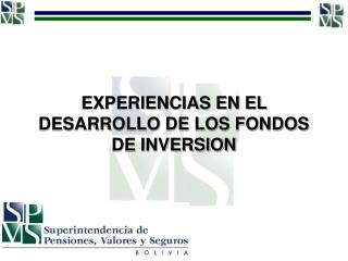 EXPERIENCIAS EN EL DESARROLLO DE LOS FONDOS DE INVERSION