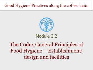 The Codex General Principles of Food Hygiene – Establishment: design and facilities