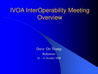 IVOA InterOperability Meeting Overview