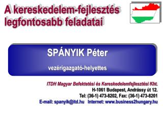 ITDH Magyar Befektet�si �s Kereskedelemfejleszt�si Kht. H-1061 Budapest, Andr � ssy  �t  12 .