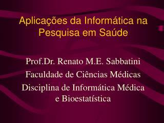 Aplicações da Informática na Pesquisa em Saúde
