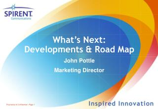 What's Next: Developments & Road Map