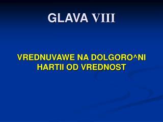 GLAVA  VIII