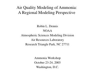 Air Quality Modeling of Ammonia: A Regional Modeling Perspective