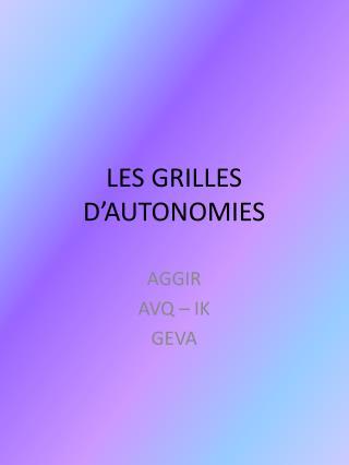 LES GRILLES D AUTONOMIES