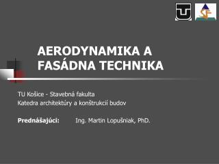 AERODYNAMIKA A FASÁDNA TECHNIKA