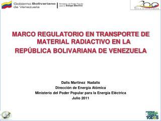 MARCO REGULATORIO EN  TRANSPORTE DE  MATERIAL RADIACTIVO EN LA