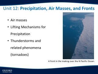 Unit 12:  Precipitation, Air Masses, and Fronts