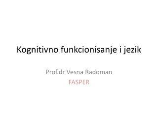 Kognitivno  funkcionisanje i jezik