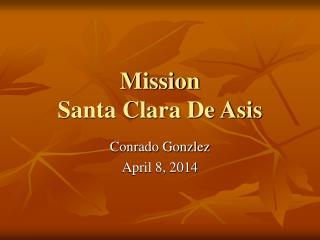 Mission  Santa Clara De Asis