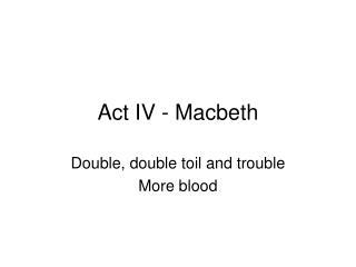 Act IV - Macbeth