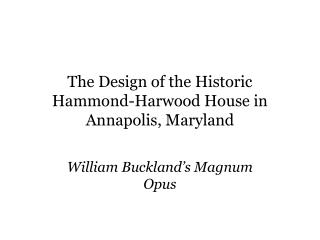 The Design of the Historic Hammond-Harwood House in Annapolis, Maryland