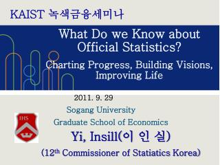 What Do we Know about Official Statistics? Charting Progress, Building Visions, Improving Life