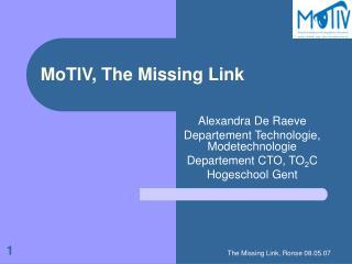 MoTIV, The Missing Link