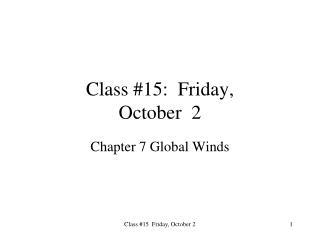 Class #15:  Friday,  October  2