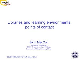 Libraries and learning environments:  points of contact