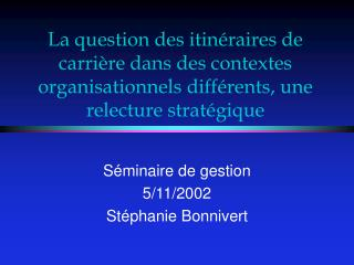 La question des itin raires de carri re dans des contextes organisationnels diff rents, une relecture strat gique