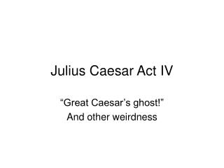 analysis of julius caesar act iv ♦ act iii, scenes 2 and 3: summary and analysis ♦ act iv, scene 1: summary and analysis (character analysis) ♦ julius caesar (character analysis.