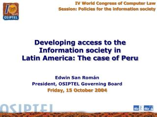 IV World Congress of Computer Law Session: Policies for the information society