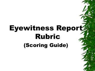 Eyewitness Report Rubric (Scoring Guide)