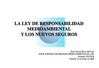 LA LEY DE RESPONSABILIDAD MEDIOAMBIENTAL  Y LOS NUEVOS SEGUROS