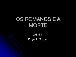 OS ROMANOS E A MORTE