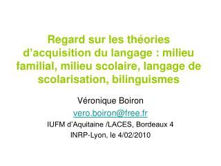 Regard sur les th ories d acquisition du langage : milieu familial, milieu scolaire, langage de scolarisation, bilinguis