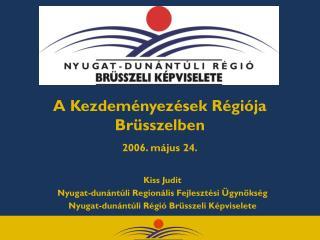 A Kezdeményezések Régiója Brüsszelben 2006. május 24.