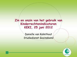 Zin en onzin van het gebruik van Kinderrechtenindicatoren KEKI, 25 juni 2012