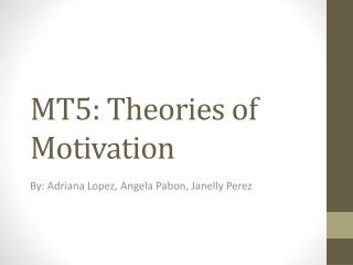 MT5: Theories of Motivation
