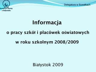 Informacja o pracy szkół i placówek oświatowych w roku szkolnym 2008/2009