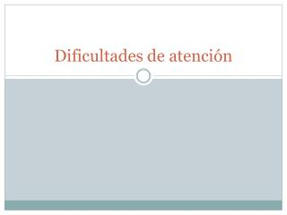 Dificultades de atención