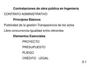 Contrataciones de obra pública en Ingeniería CONTRATO ADMINISTRATIVO Principios Básicos