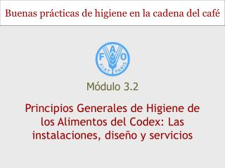 Principios Generales de Higiene de los Alimentos del Codex: Las instalaciones, diseño y servicios