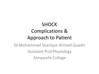 SHOCK C omplications  & Approach to Patient